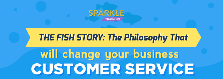 The fish philosophy story infographic sparkle training for Fish customer service