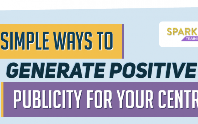 7 Simple Ways to Generate Positive Publicity for Your Centre